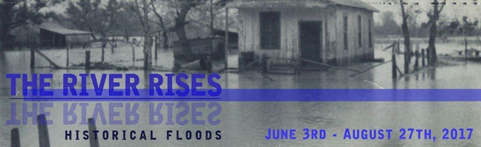 The River Rises - Historical Floods